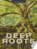 Deep Roots