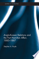 Anglo Korean Relations and the Port Hamilton Affair  1885 1887