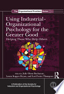 Using Industrial Organizational Psychology for the Greater Good