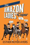 THE AMAZON LADIES' CAPER ebook