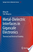 Metal Dielectric Interfaces in Gigascale Electronics