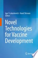 Novel Technologies for Vaccine Development Book