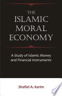 The Islamic Moral Economy
