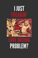 I Just Freakin  Love Boxing