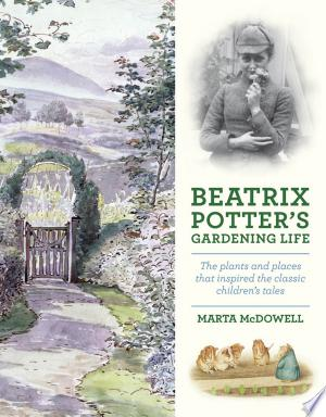 Download Beatrix Potter's Gardening Life Free Books - Dlebooks.net