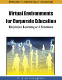 Virtual Environments for Corporate Education  Employee Learning and Solutions