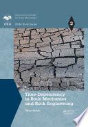 Time Dependency in Rock Mechanics and Rock Engineering
