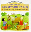 Even More Farmyard Tales