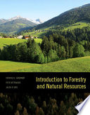"""""""Introduction to Forestry and Natural Resources"""" by Donald L. Grebner, Pete Bettinger, Jacek P. Siry"""