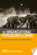 The Organizational Psychology of Sport  : Key Issues and Practical Applications