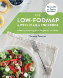 The Low-FODMAP 6-Week Plan and Cookbook
