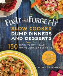 Fix-It and Forget-It Slow Cooker Dump Dinners and Desserts Pdf/ePub eBook