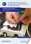 Ejecución de proyectos de implantación de infraestructuras de redes telemáticas. IFCT0410
