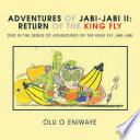 Adventures of Jabi Jabi Ii  the Return of the King Fly