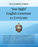 """""""Just Right"""" English Grammar for Everyone"""