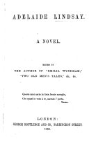 Adelaide Lindsay  A novel  Edited by the author of Emilia Wyndham  Two Old Men s Tales  etc  Mrs  M  A  Marsh