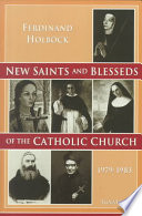 New Saints and Blesseds of the Catholic Church: Blesseds and saints canonized by Pope John Paul II during the years 1979-1983