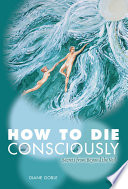 How to Die Consciously