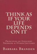 Think As If Your Life Depends on It