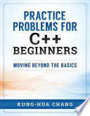 Practice Problems for C++ Beginners  : Moving Beyond the Basics