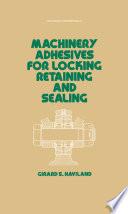 Machinery Adhesives for Locking  Retaining  and Sealing