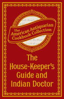 The House Keeper s Guide and Indian Doctor