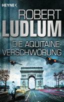 Die Aquitaine-Verschwörung [Pdf/ePub] eBook