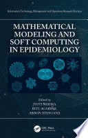 Mathematical Modeling and Soft Computing in Epidemiology