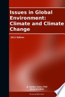 Issues in Global Environment  Climate and Climate Change  2011 Edition