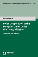 Police Cooperation in the European Union under the Treaty of Lisbon
