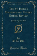 The St  James s Magazine and United Empire Review  Vol  31