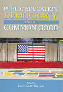 Public Education  Democracy  and the Common Good