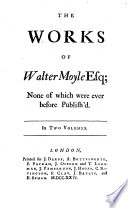 The Works of Walter Moyle, Esq
