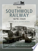The Southwold Railway 1879–1929