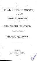 A Catalogue of Books  in All Classes of Literature  Many of Them Rare  Valuable and Curious Book