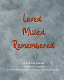 Loved Missed Remembered End Of Life Planner For When I M Gone Book PDF