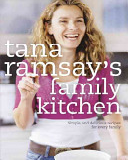 Tana Ramsay s Family Kitchen Book