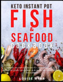 Keto Instant Pot Fish and Seafood Cookbook