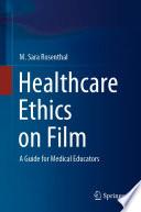 Healthcare Ethics on Film Book PDF