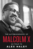 The autobiography of Malcolm X  / with the assistance of Alex Haley ; introduction by M.S. Handler ; epilogue by Alex Haley ; afterword by Ossie Davis
