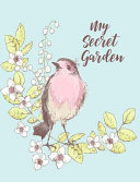 My Secret Garden Composition Book College Ruled 7 44 X 9 69 Softcover Notebook Gift Journaling Lists Doodling Brainstorming Meditation Prayer Writers
