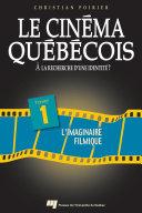 Cinéma québécois : À la recherche dune identité ? - Tome 1
