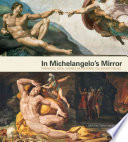 In Michelangelo's Mirror