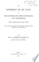 The Epistles of St. Paul to the Ephesians, the Colossians, and Philemon: with introductions and notes, and an essay on the traces of foreign elements in the theology of these Epistles. By the Rev. J. Llewelyn Davies. Gr. & Eng