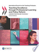 International Summit On The Teaching Profession Teaching Excellence Through Professional Learning And Policy Reform Lessons From Around The World