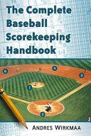 The complete baseball scorekeeping handbook