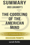 Summary  Greg Lukianoff s the Coddling of the American Mind