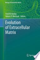 Evolution of Extracellular Matrix