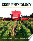 """Crop Physiology: Applications for Genetic Improvement and Agronomy"" by Victor Sadras, Daniel Calderini"