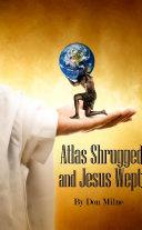 Atlas Shrugged and Jesus Wept ebook